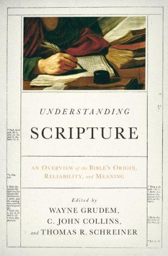 Understanding Scripture: An Overview of the Bible's: Grudem, Wayne [Editor];