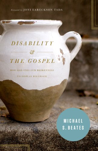 9781433530456: Disability and the Gospel: How God Uses Our Brokenness to Display His Grace