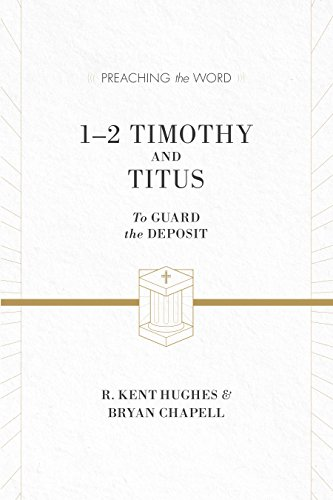 9781433530531: 1-2 Timothy and Titus (ESV Edition): To Guard the Deposit (Preaching the Word)