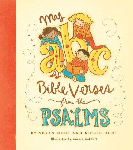 My ABC Bible Verses from the Psalms (1433531070) by Susan Hunt; Richie Hunt
