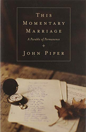9781433531118: This Momentary Marriage: A Parable of Permanence