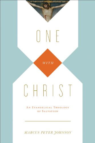 9781433531491: One with Christ: An Evangelical Theology of Salvation