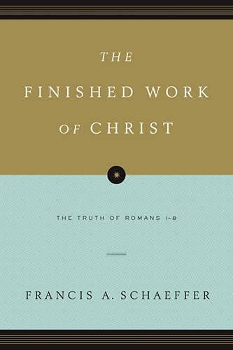 9781433531545: The Finished Work of Christ: The Truth of Romans 1-8 (Paperback Edition)