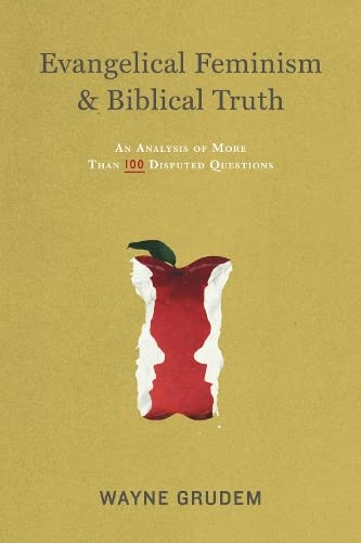 9781433532610: Evangelical Feminism and Biblical Truth: An Analysis of More Than 100 Disputed Questions