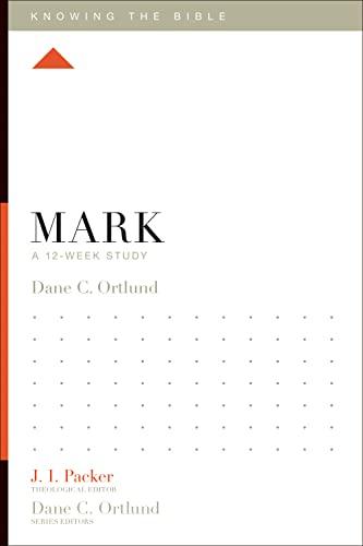 Mark: A 12-Week Study: Ortlund, Dane C.