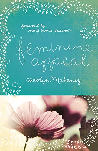 9781433534140: Feminine Appeal (Redesign): Seven Virtues of a Godly Wife and Mother