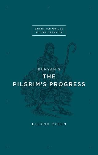 9781433534638: Bunyan's The Pilgrim's Progress (Christian Guides to the Classics)
