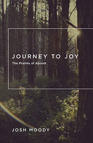 9781433534973: JOURNEY TO JOY: The Psalms of Ascent