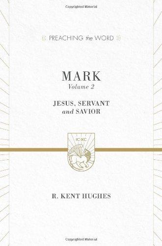 9781433535383: Mark (Vol. 2, Redesign), Volume 2: Jesus, Servant and Savior (Preaching the Word)