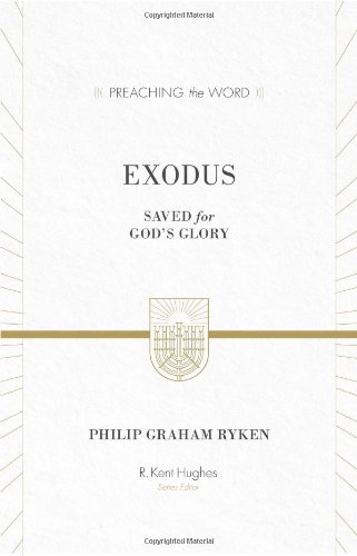 9781433535390: Exodus (Redesign): Saved for God's Glory (Preaching the Word)