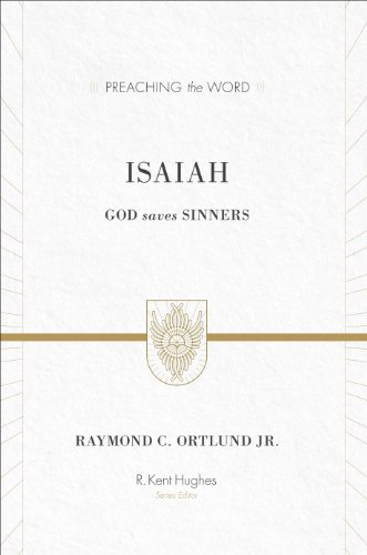 9781433535475: Isaiah (Redesign): God Saves Sinners (Preaching the Word)