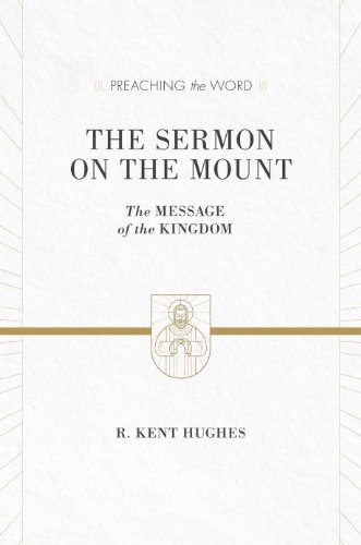 9781433536212: The Sermon on the Mount (ESV Edition): The Message of the Kingdom (Preaching the Word)