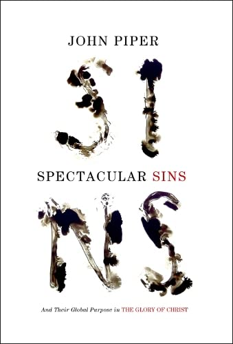 9781433536250: Spectacular Sins (Redesign): And Their Global Purpose in the Glory of Christ