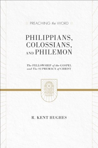 Philippians, Colossians, and Philemon (2 volumes in 1 / ESV Edition): The Fellowship of the ...