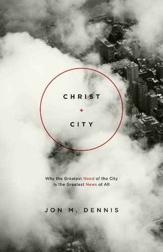 9781433536878: Christ + City: Why the Greatest Need of the City Is the Greatest News of All