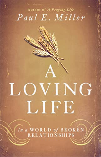 9781433537325: A Loving Life: In a World of Broken Relationships
