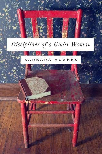 9781433537912: Disciplines of a Godly Woman (Redesign)