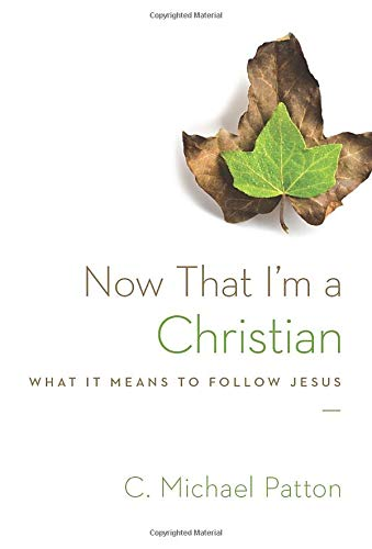 9781433538049: Now That I'm a Christian: What It Means to Follow Jesus