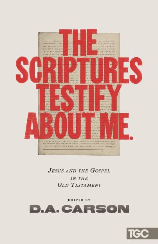 9781433538087: The Scriptures Testify about Me: Jesus and the Gospel in the Old Testament (Gospel Coalition)