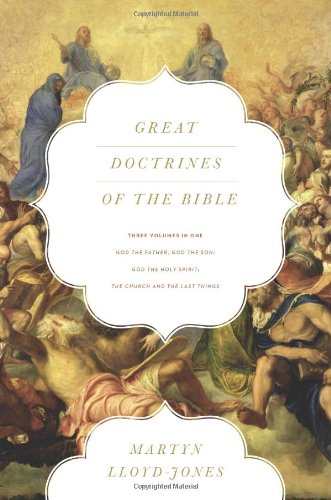 9781433538797: Great Doctrines of the Bible (Three Volumes in One): God the Father, God the Son; God the Holy Spirit; The Church and the Last Things