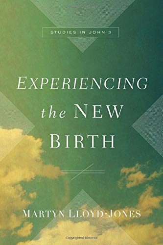9781433539602: Experiencing the New Birth: Studies in John 3
