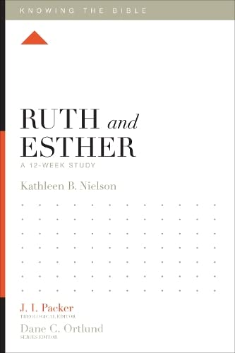 9781433540387: Ruth and Esther: A 12-Week Study (Knowing the Bible)