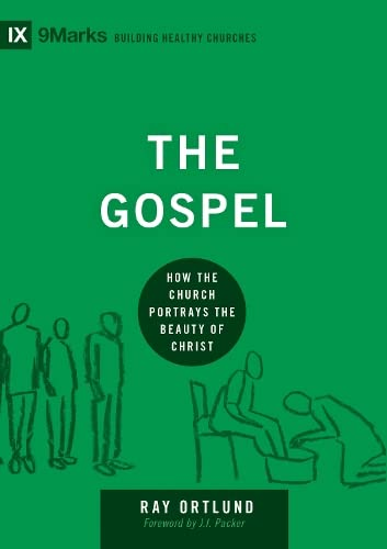 9781433540837: The Gospel: How the Church Portrays the Beauty of Christ (9marks: Building Healthy Churches)