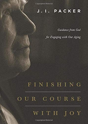 9781433541063: Finishing Our Course with Joy: Guidance from God for Engaging with Our Aging