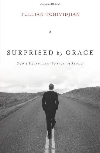 9781433541360: Surprised by Grace (Paperback Edition): God's Relentless Pursuit of Rebels
