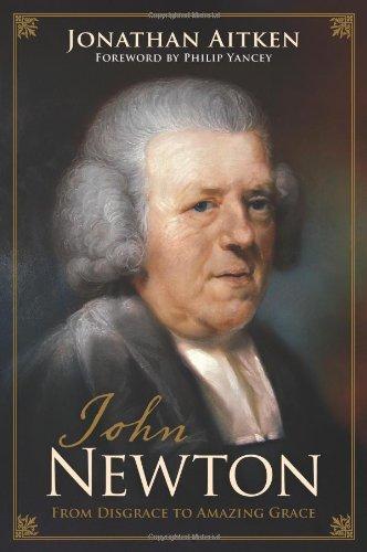 9781433541810: John Newton: From Disgrace to Amazing Grace
