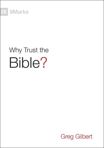 9781433543463: Why Trust the Bible? (9Marks)