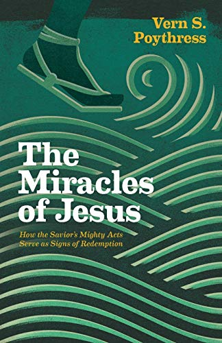 9781433546075: The Miracles of Jesus: How the Savior's Mighty Acts Serve as Signs of Redemption