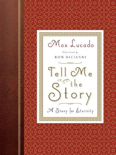 Tell Me the Story: Max Lucado, Ron DiCianni