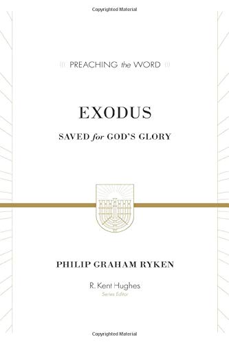 9781433548727: Exodus (ESV Edition): Saved for God's Glory (Preaching the Word)