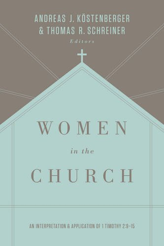 9781433549618: Women in the Church (Third Edition): An Interpretation and Application of 1 Timothy 2:9-15