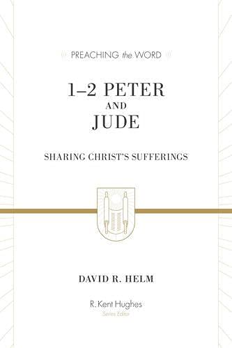 9781433550164: 1–2 Peter and Jude (Redesign): Sharing Christ's Sufferings (Preaching the Word)