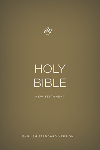 The Holy Bible: English Standard Version, New: ESV Bibles by