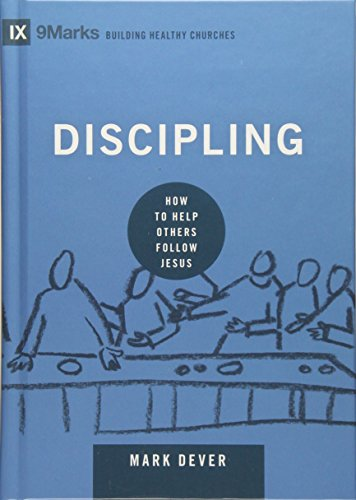 9781433551222: Discipling: How to Help Others Follow Jesus (9marks: Building Healthy Churches)