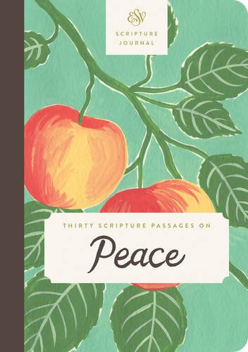 ESV Scripture Journal (Thirty Scripture Passages On Peace): ESV Bibles by Crossway