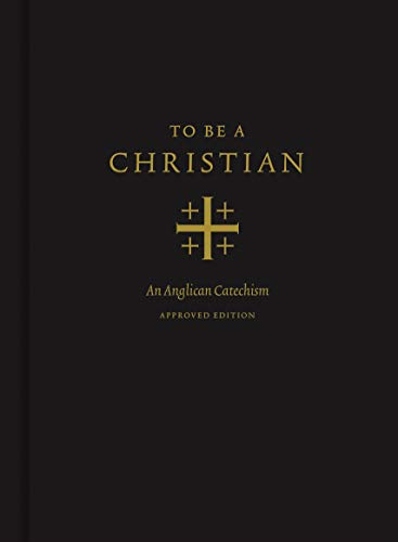 9781433566776: To Be a Christian: An Anglican Catechism