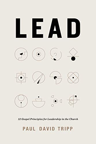 9781433567636: Lead: 12 Gospel Principles for Leadership in the Church