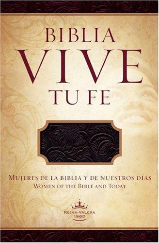 9781433600593: Biblia Vive Tu Fe-Rvr 1960: Mujeres de la Biblia y de Nuestros Dias
