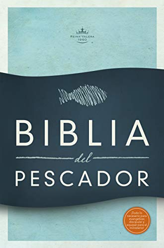 9781433602818: RVR 1960 Biblia del Pescador, tapa suave: Evangelismo Discipulado Ministerio (Spanish Edition)