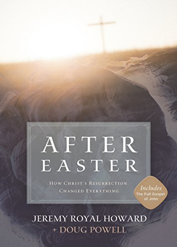 9781433608162: After Easter: How Christ's Resurrection Changed Everything