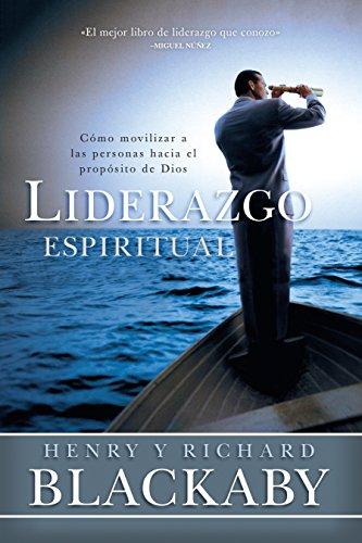 9781433644580: Liderazgo espiritual: Cómo movilizar a las personas hacia el propósito de Dios (Spanish Edition)