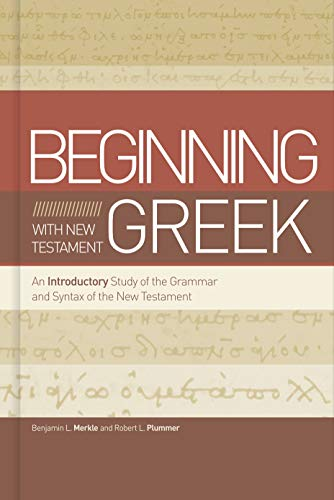9781433650567: Beginning With New Testament Greek: An Introductory Study of the Grammar and Syntax of the New Testament
