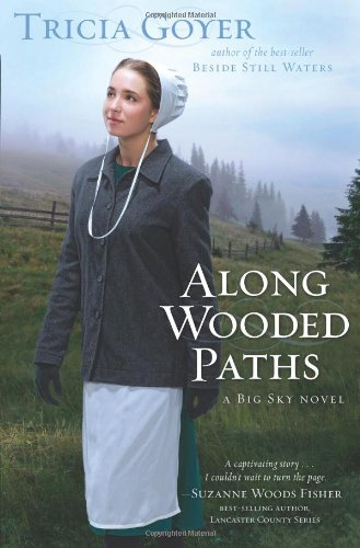 Along Wooded Paths (Big Sky Novels): Goyer, Tricia