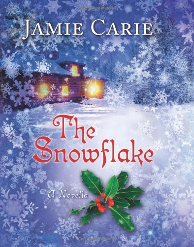 The Snowflake by Jamie Carie 2010 Hardcover
