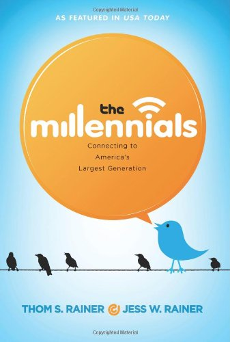 The Millennials: Connecting to America's Largest Generation (1433670038) by Jess Rainer; Thom S. Rainer