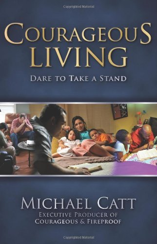 9781433671210: Courageous Living: Dare to Take a Stand
